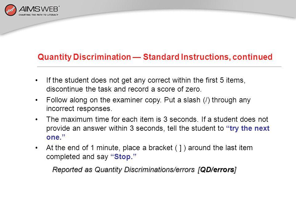 Quantity Discrimination — Standard Instructions, continued CORRECT RESPONSE: Good.