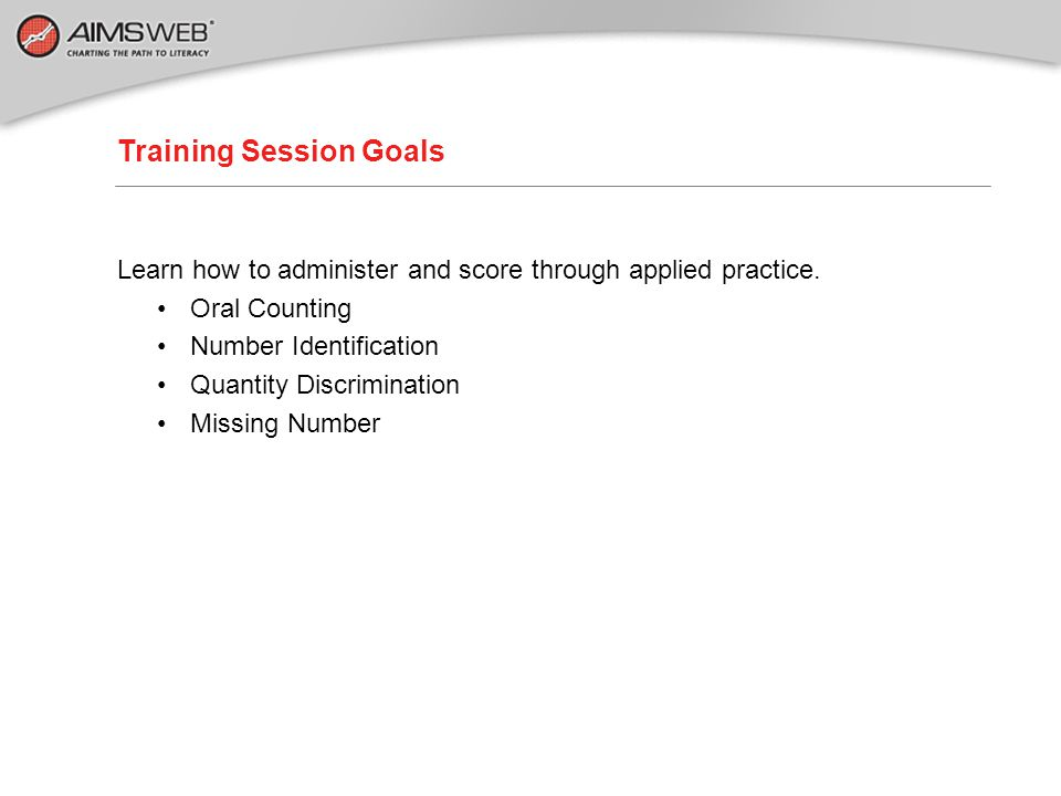 Overview of TEN-CBM Assessment Training Session Part of a training series developed to accompany the AIMSweb Improvement System. Purpose is to provide