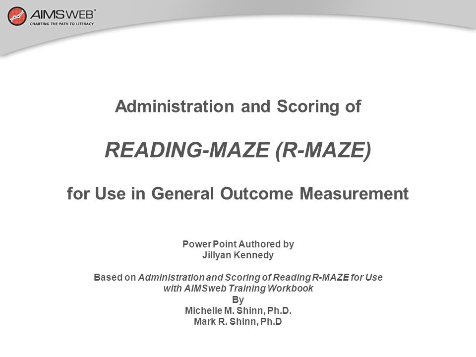 CBM R-MAZE Standard Directions 1) 1)Pass R-MAZE tasks out to students.