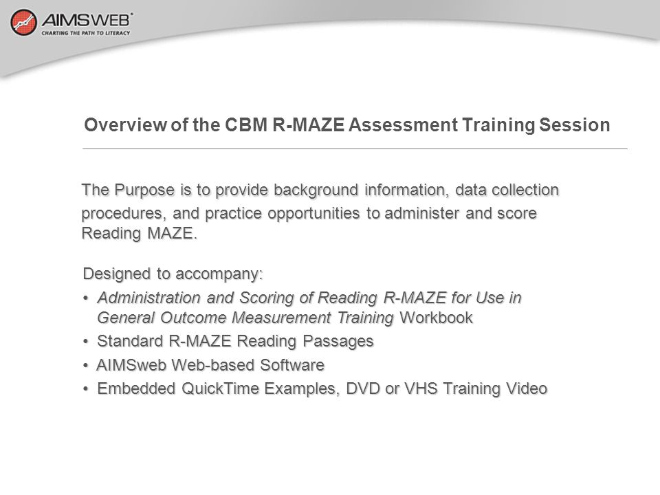 Training Session Goals 1.Brief review of Curriculum Based Measurement (CBM) and General Outcome Measurement (GOM).