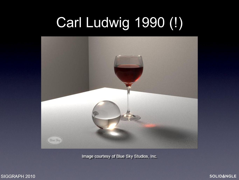 Image courtesy of Blue Sky Studios, Inc. Carl Ludwig 1990 (!) SIGGRAPH 2010