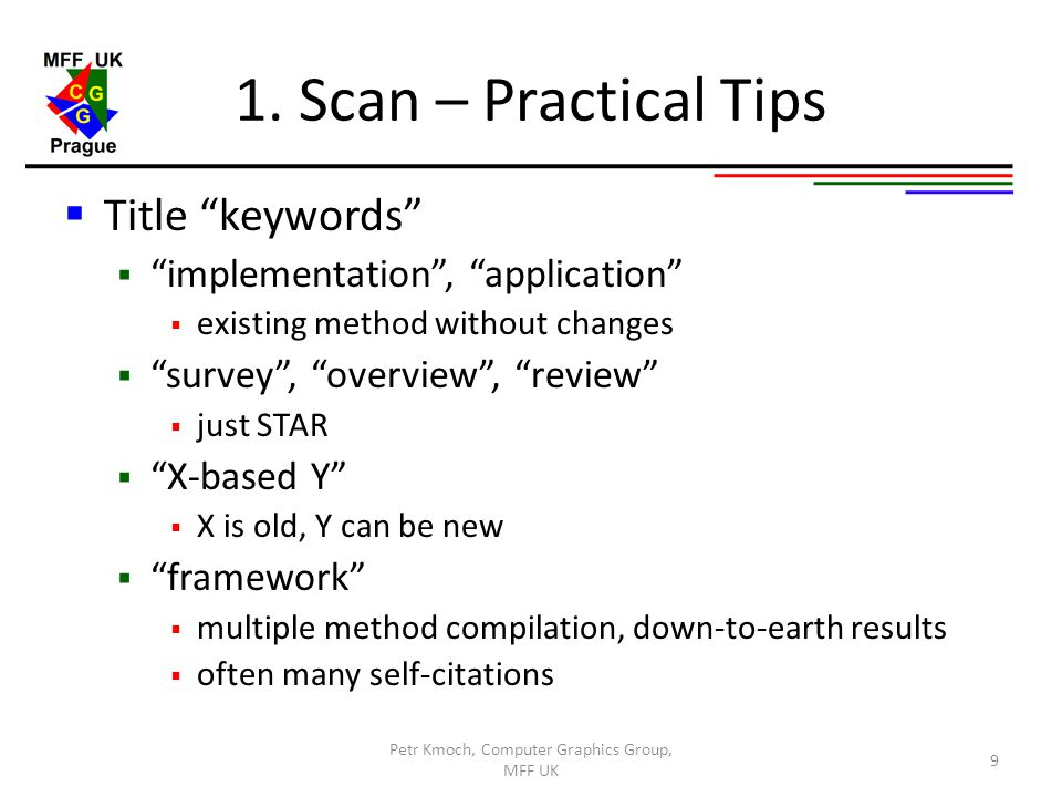 "1. Scan – Practical Tips  Title ""keywords""  ""implementation"", ""application""  existing method without changes  ""survey"", ""overview"", ""review""  jus"