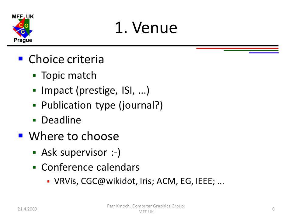 1. Venue  Choice criteria  Topic match  Impact (prestige, ISI,...)  Publication type (journal?)  Deadline  Where to choose  Ask supervisor :-)