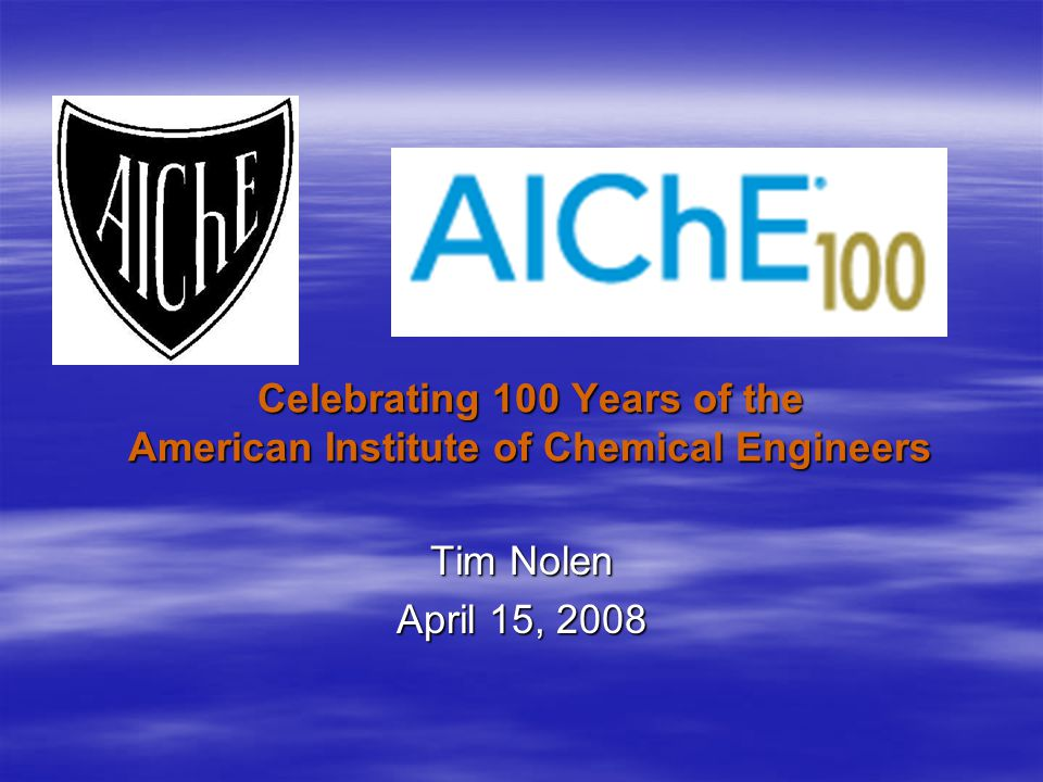 Two needs dominated the early AIChE… 1.