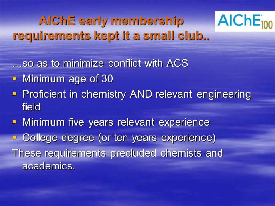 AIChE early membership requirements kept it a small club..