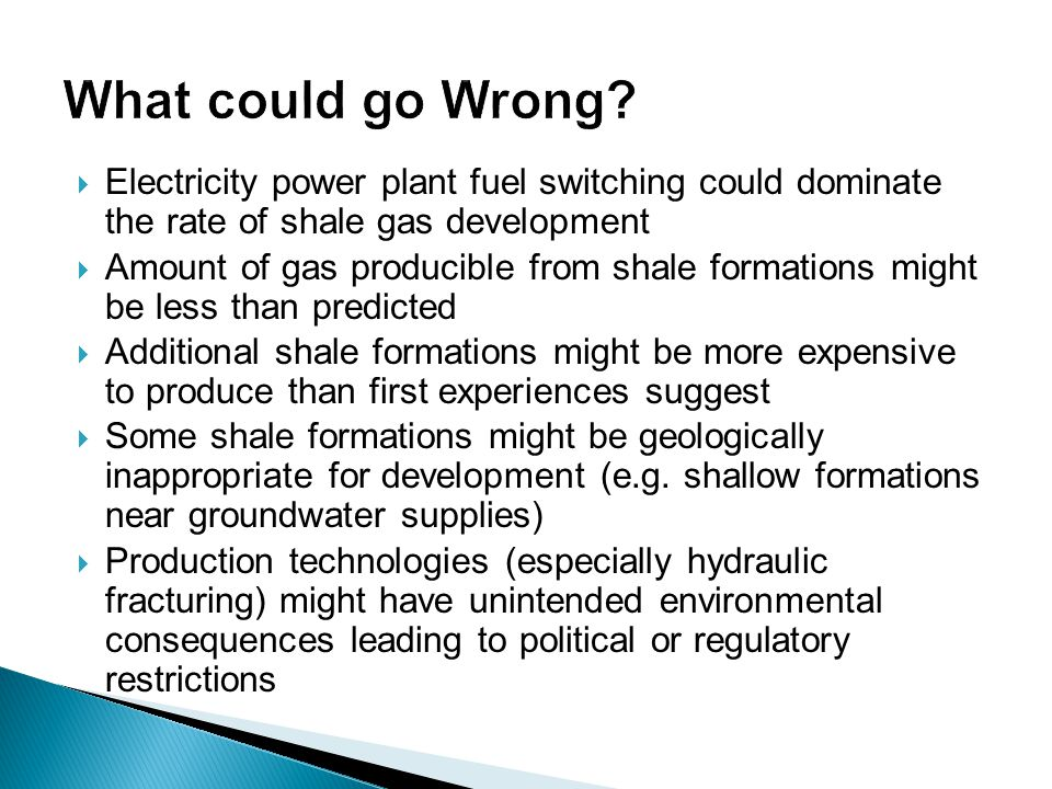  Electricity power plant fuel switching could dominate the rate of shale gas development  Amount of gas producible from shale formations might be le