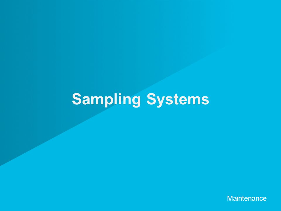 Sampling Systems Maintenance