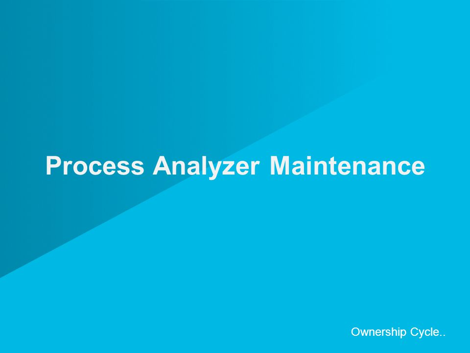 Process Analyzer Maintenance Ownership Cycle..
