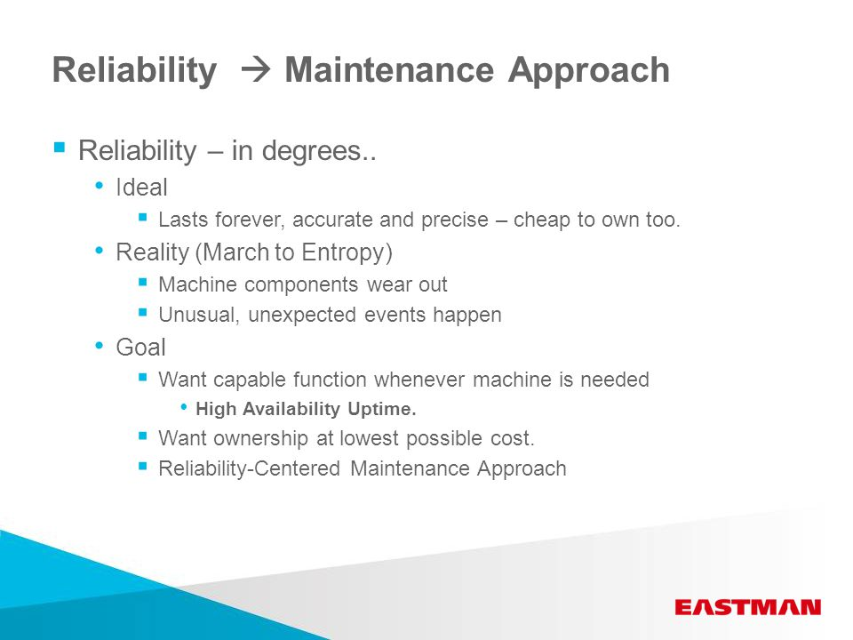 Reliability  Maintenance Approach  Reliability – in degrees..