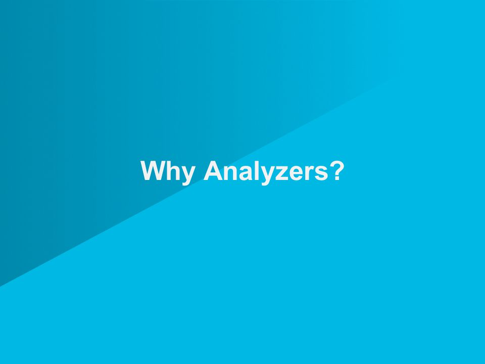 Why Analyzers