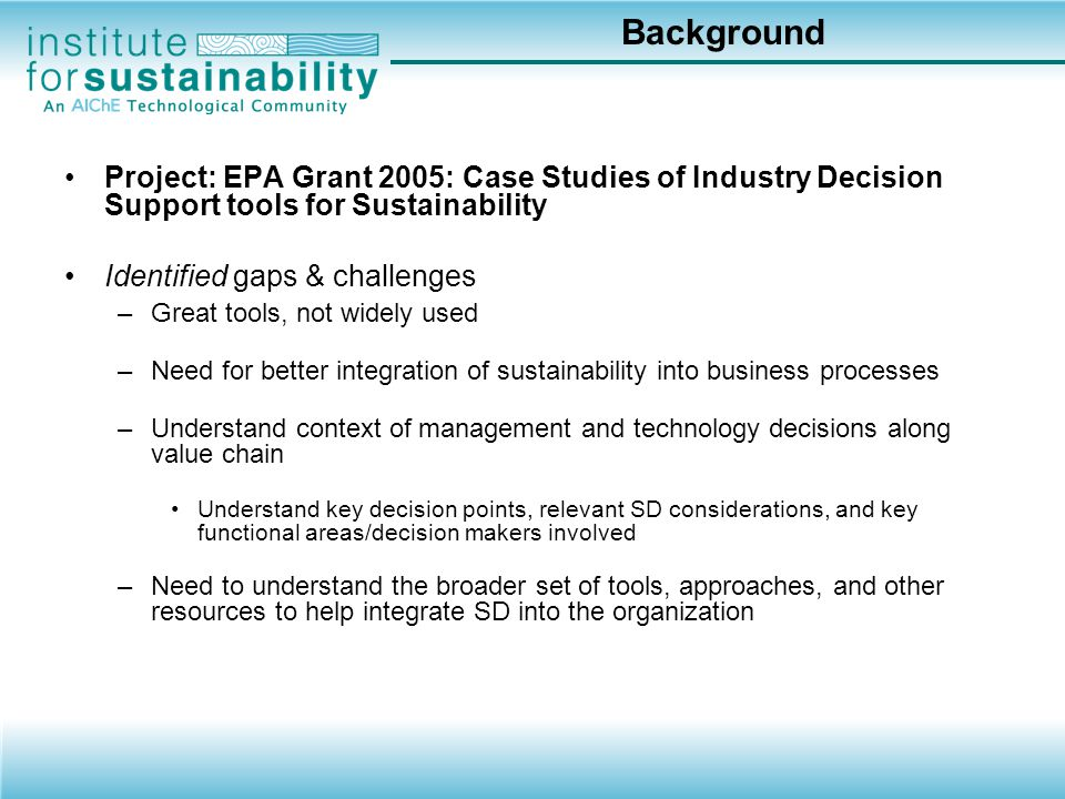 Roadmap Structure & Organization Composite Checklist – Questions to guide sustainability consideration at each value-chain stage Summary Table – Form to record answers, action plans, responsible parties, status and documentation Scoring Framework Highlight issues and opportunities, updated at each stage Main Page: Overview Key corporate functions & resources