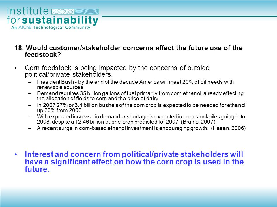 18.Would customer/stakeholder concerns affect the future use of the feedstock?.