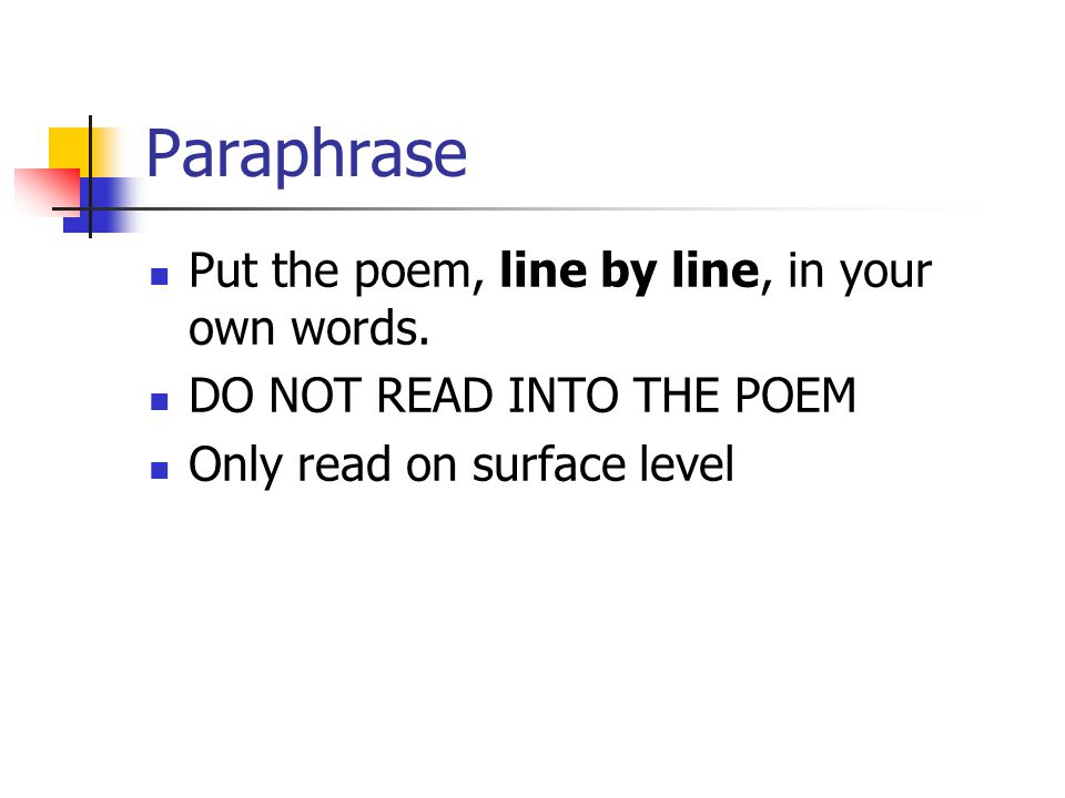 Paraphrase Put the poem, line by line, in your own words.