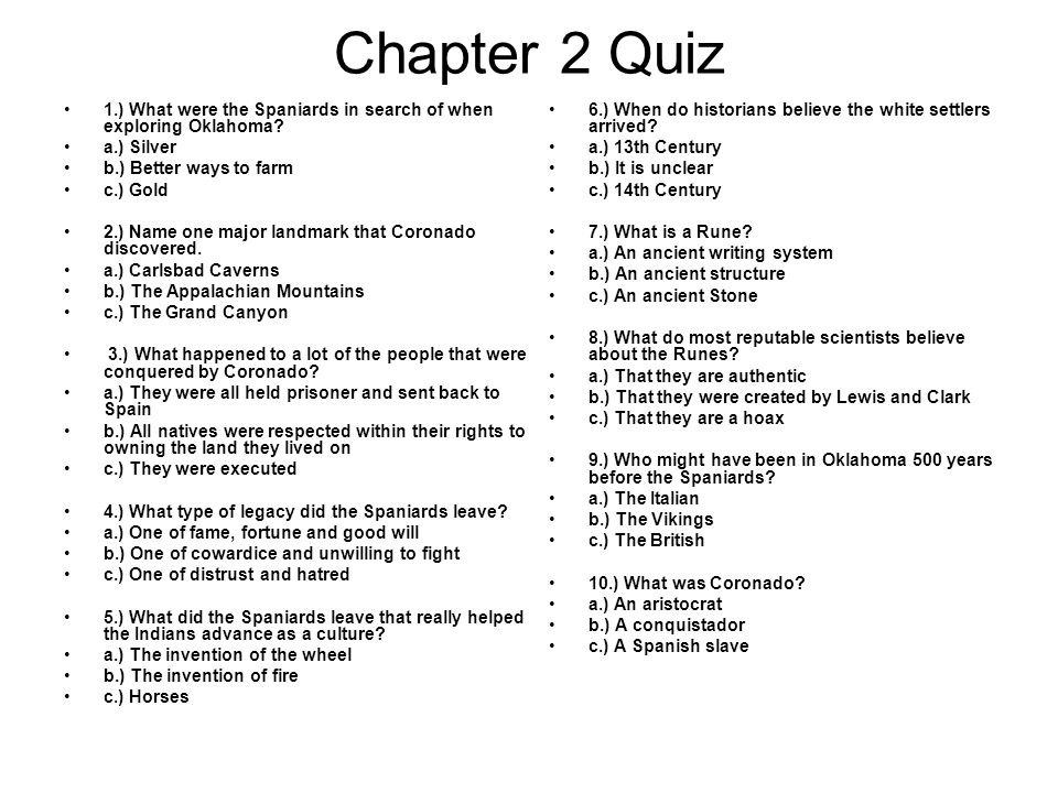 Chapter 2 Quiz 1.) What were the Spaniards in search of when exploring Oklahoma.