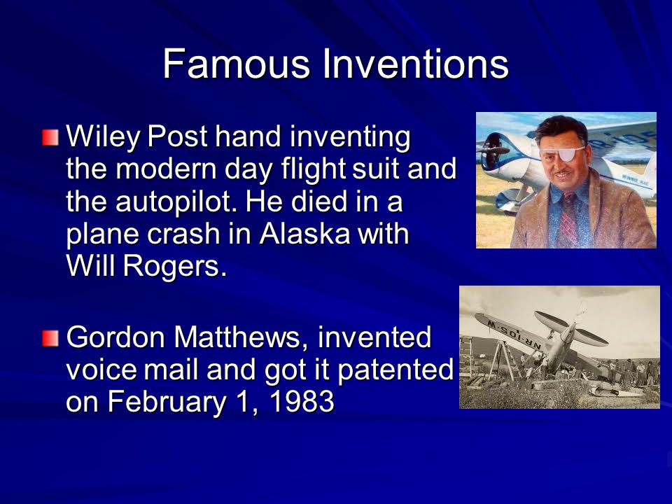 Famous Inventions Wiley Post hand inventing the modern day flight suit and the autopilot.