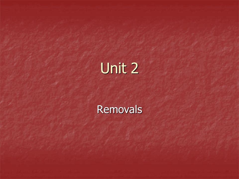 Unit 2 Removals
