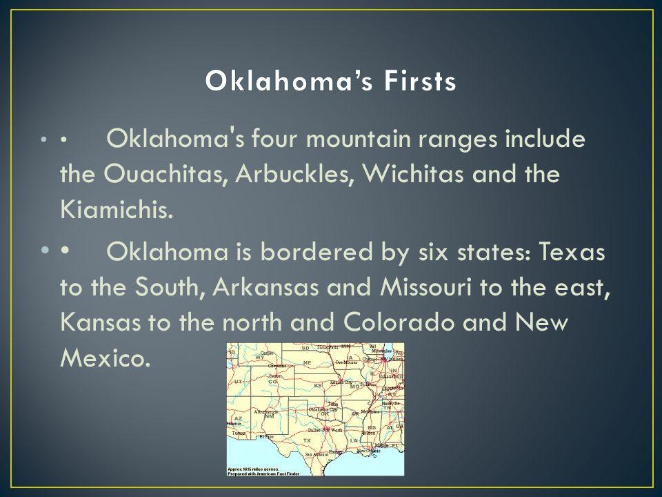 Oklahoma s four mountain ranges include the Ouachitas, Arbuckles, Wichitas and the Kiamichis.