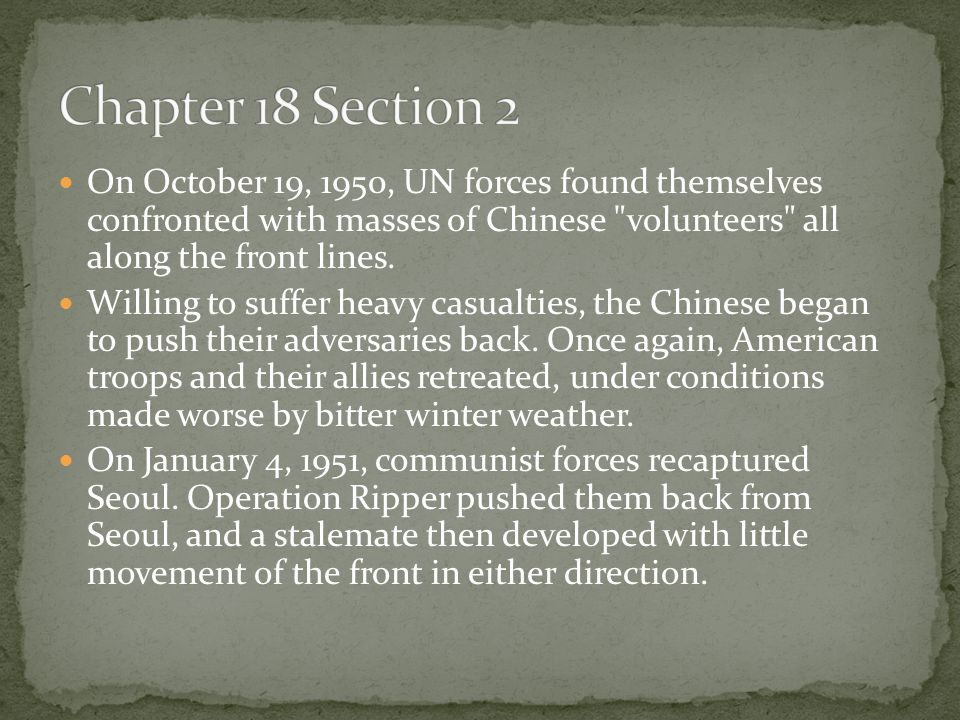 On October 19, 1950, UN forces found themselves confronted with masses of Chinese