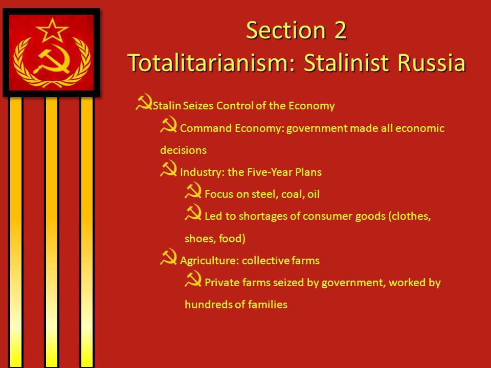 Stalin Seizes Control of the Economy Command Economy: government made all economic decisions Industry: the Five-Year Plans Focus on steel, coal, oil L