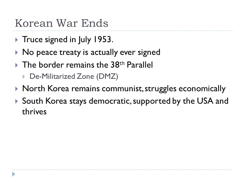 Korean War Ends  Truce signed in July 1953.