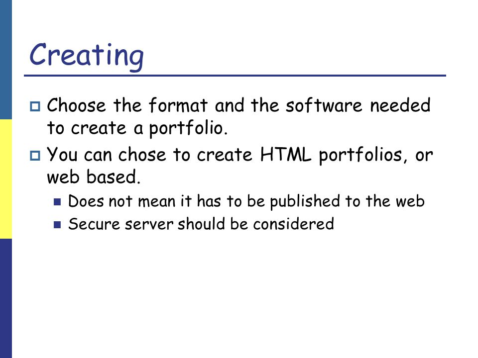 Creating  Choose the format and the software needed to create a portfolio.