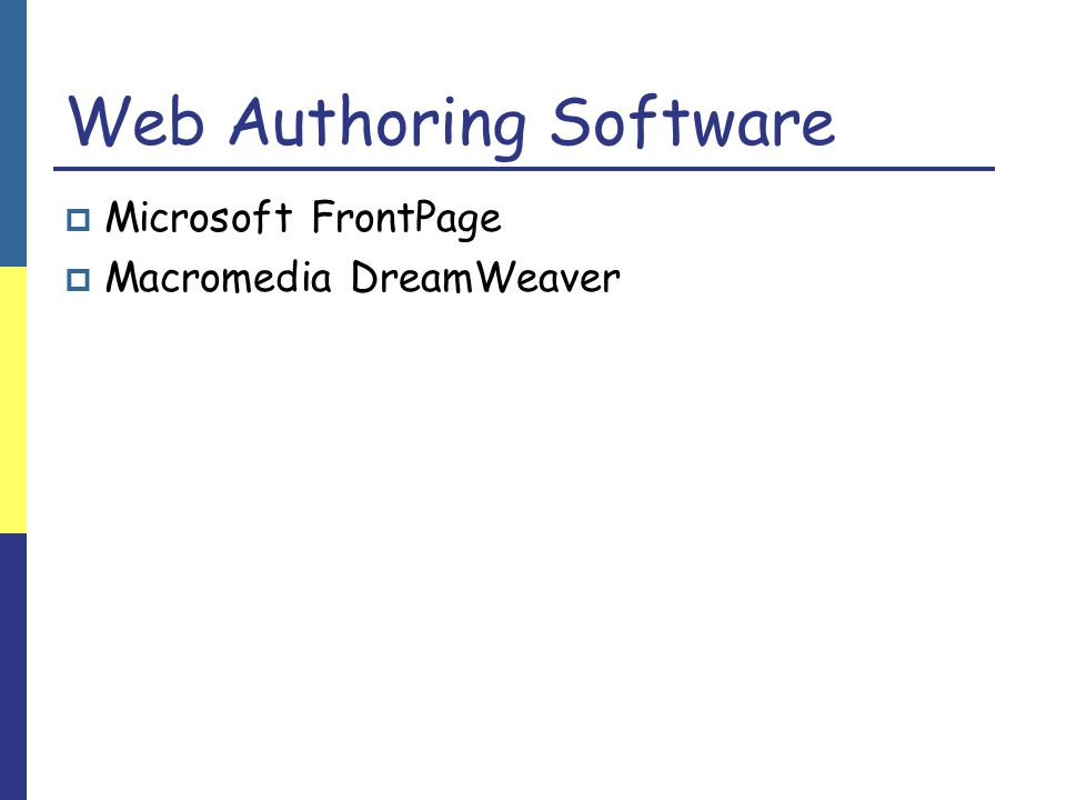 Web Authoring Software  Microsoft FrontPage  Macromedia DreamWeaver
