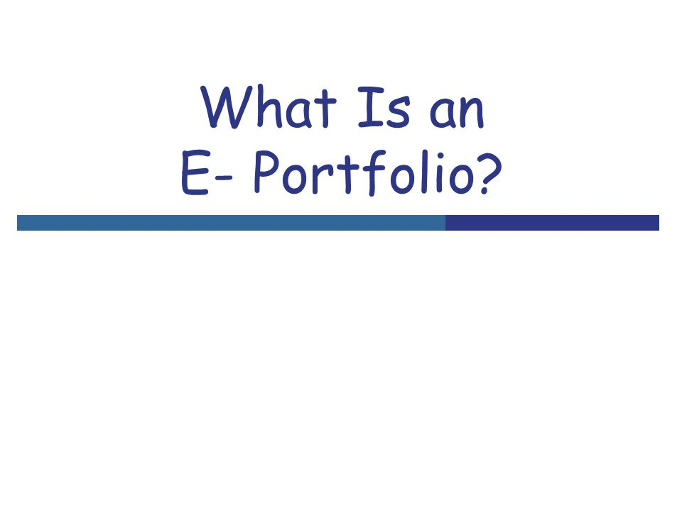 Definition  What is an e-portfolio.