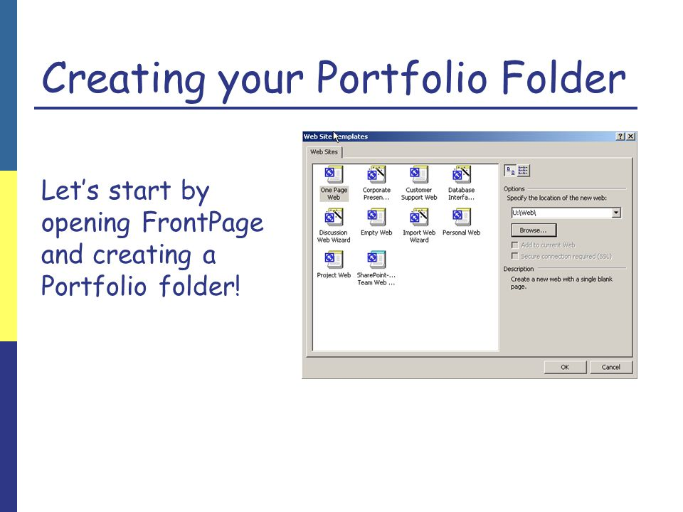 Creating your Portfolio Folder Let's start by opening FrontPage and creating a Portfolio folder!
