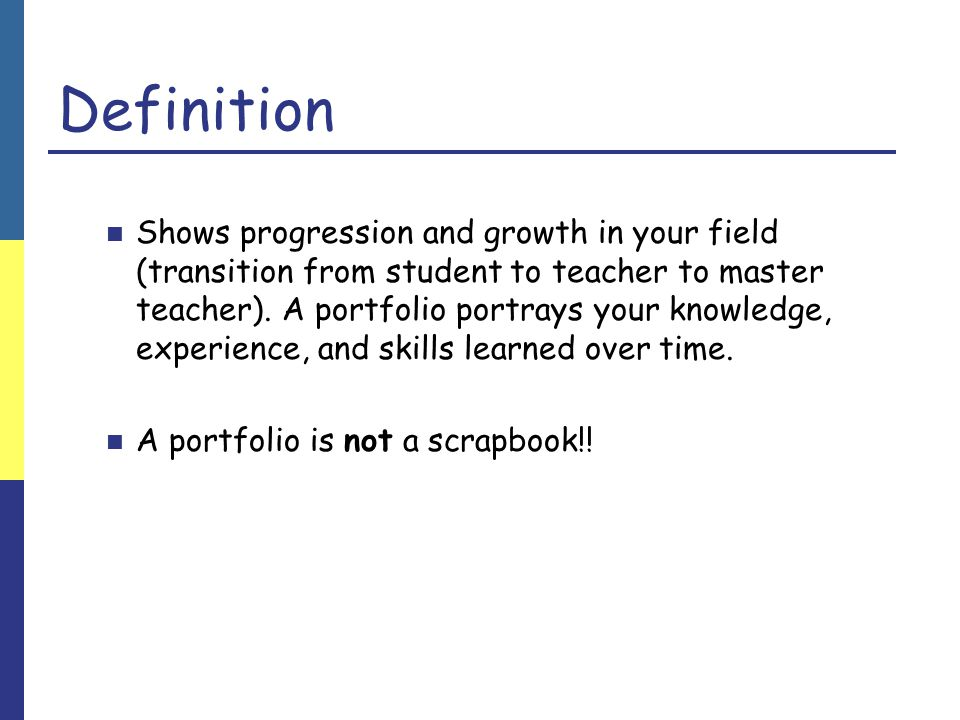 Definition Shows progression and growth in your field (transition from student to teacher to master teacher).