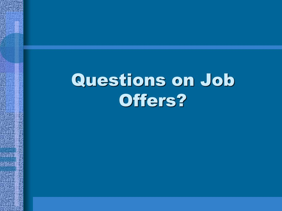 Questions on Job Offers?