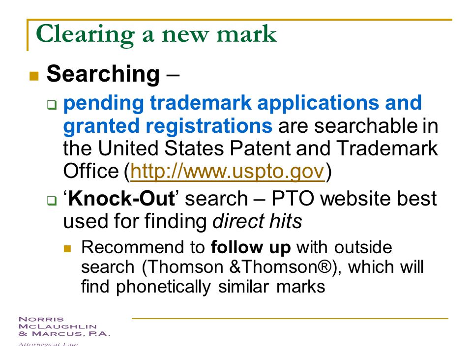 Selecting a Trademark Must not be confusingly similar to existing trademarks used on related goods.  Are the marks related Visual appearance, sound-a