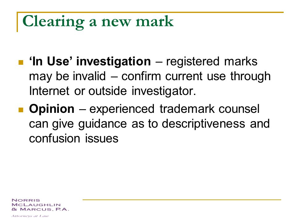 Clearing a new mark Searching  ' Common law' marks- third party rights may also exist in non-registered marks.