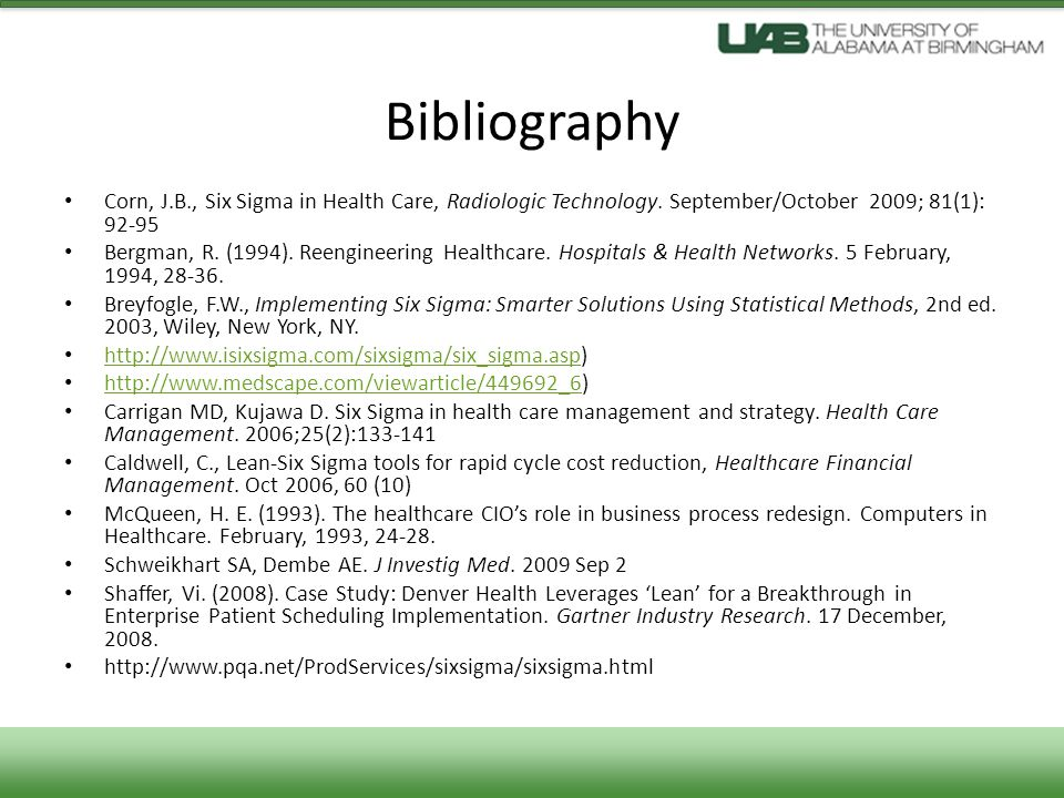 Bibliography Corn, J.B., Six Sigma in Health Care, Radiologic Technology.