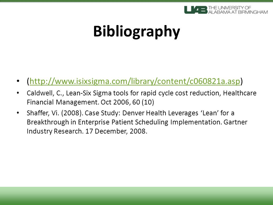 Bibliography (http://www.isixsigma.com/library/content/c060821a.asp)http://www.isixsigma.com/library/content/c060821a.asp Caldwell, C., Lean-Six Sigma