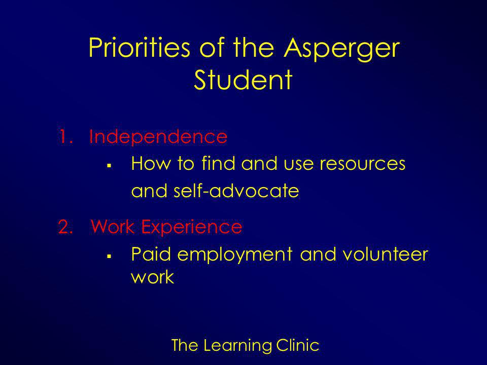 Priorities of the Asperger Student 1.