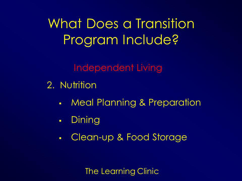 The Learning Clinic What Does a Transition Program Include.