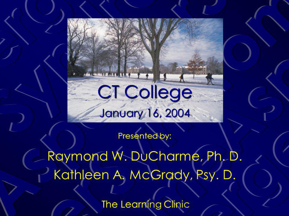 The Learning Clinic Presented by: Raymond W. DuCharme, Ph.