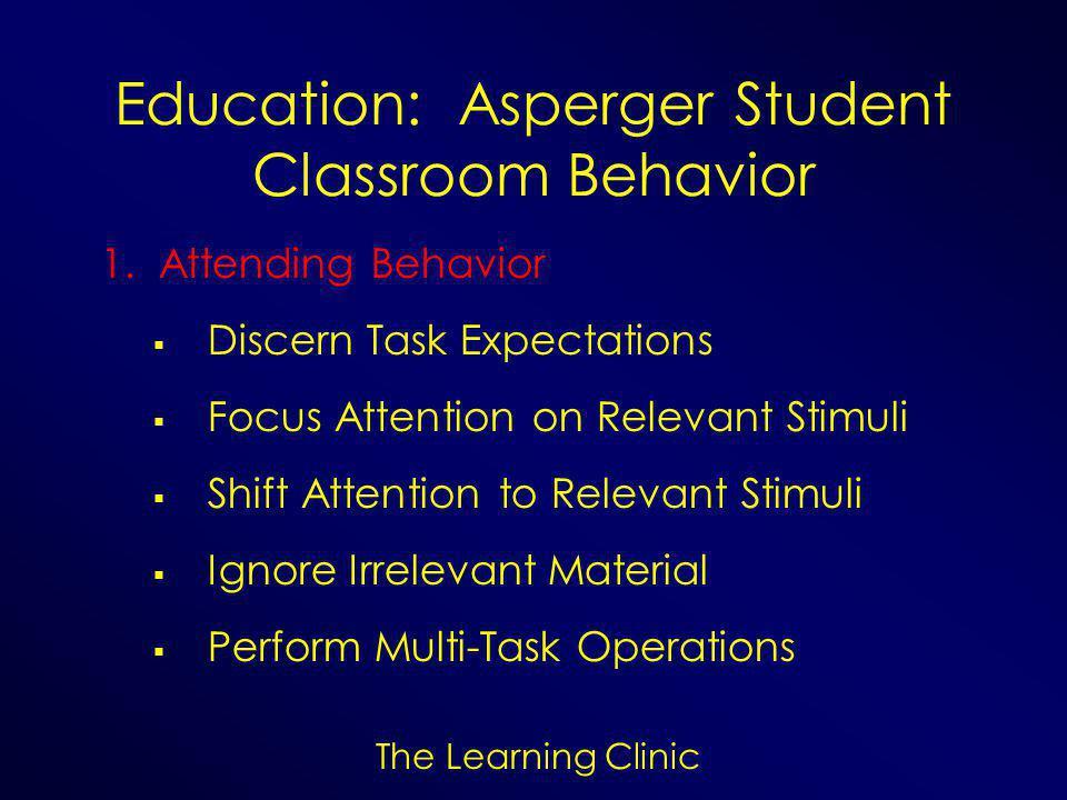Education: Asperger Student Classroom Behavior 1.