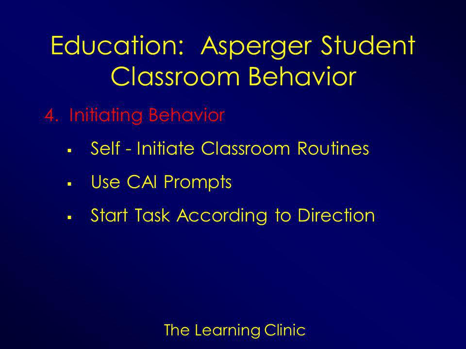 The Learning Clinic Education: Asperger Student Classroom Behavior 4.