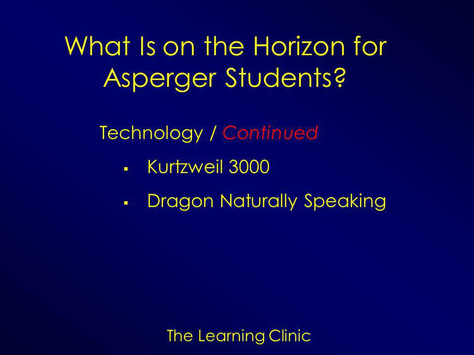 The Learning Clinic What Is on the Horizon for Asperger Students.
