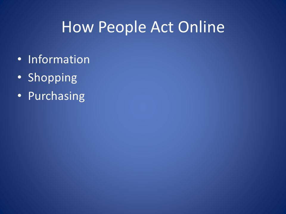 How People Act Online Information Shopping Purchasing