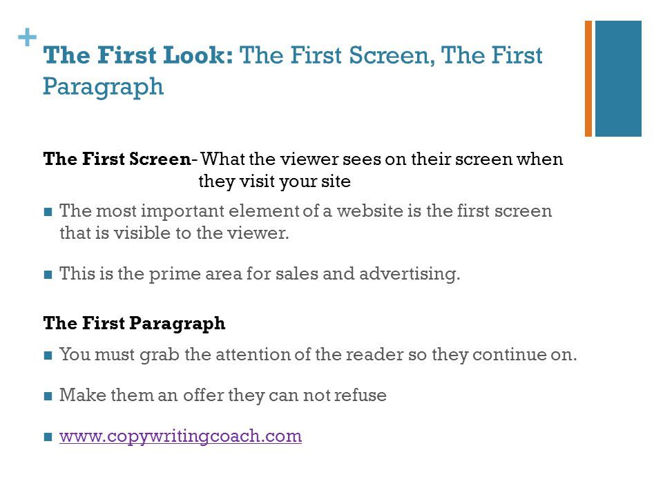+ The First Look: The First Screen, The First Paragraph The most important element of a website is the first screen that is visible to the viewer. Thi