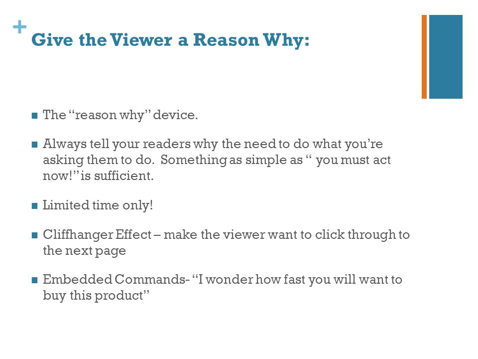 """+ Give the Viewer a Reason Why: The """"reason why"""" device. Always tell your readers why the need to do what you're asking them to do. Something as simpl"""