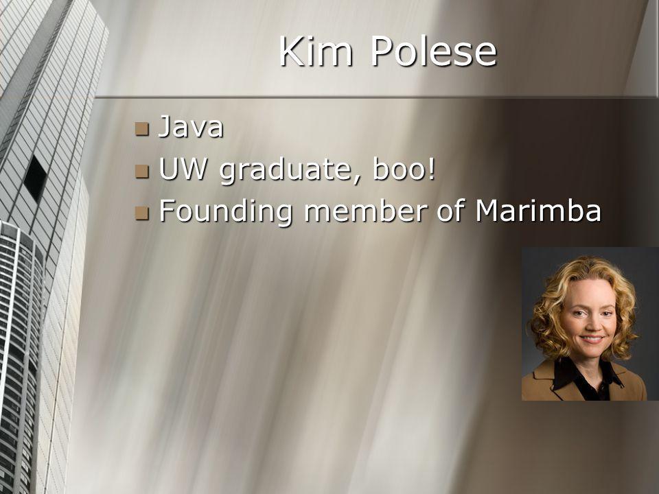 Kim Polese Java Java UW graduate, boo. UW graduate, boo.