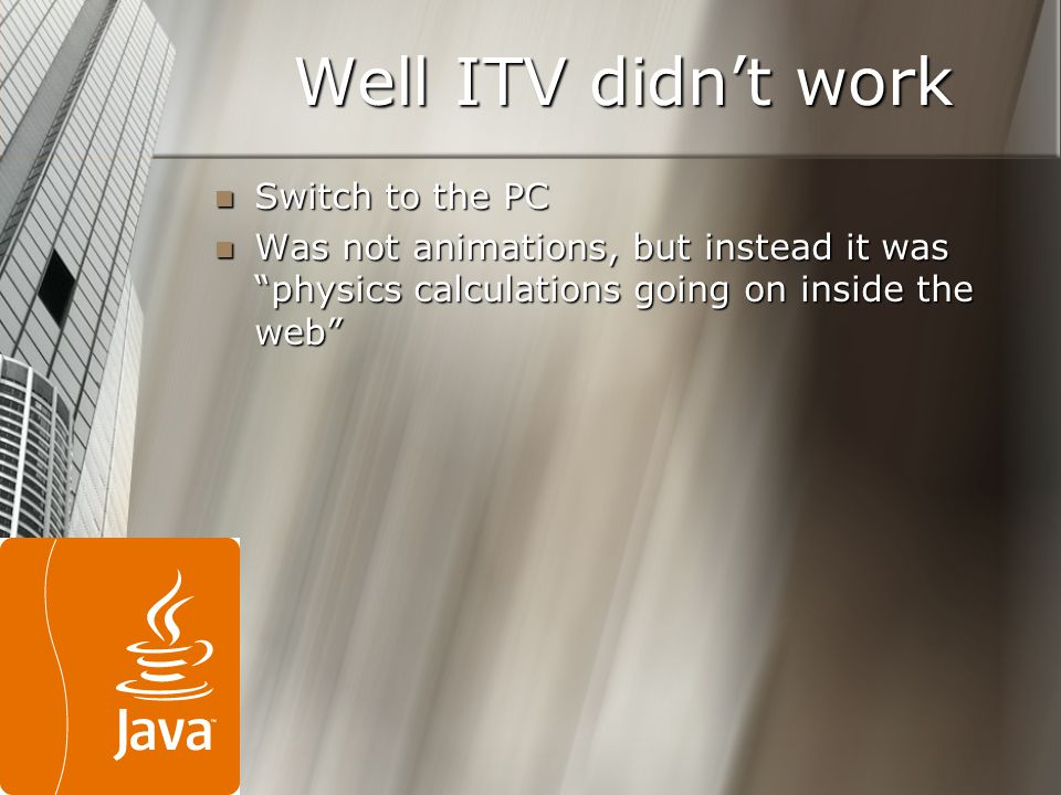 Well ITV didn't work Switch to the PC Switch to the PC Was not animations, but instead it was physics calculations going on inside the web Was not animations, but instead it was physics calculations going on inside the web