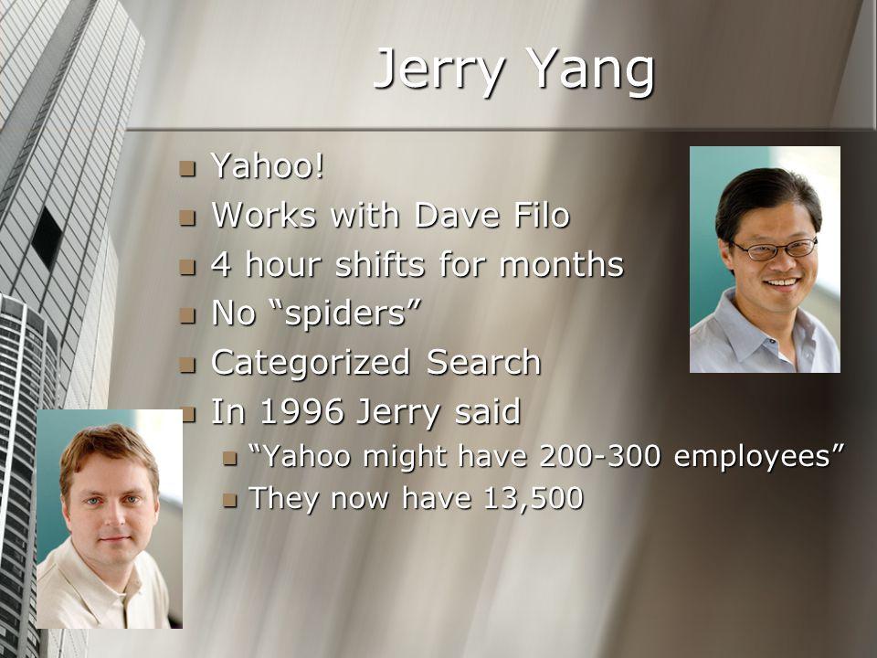 Jerry Yang Yahoo. Yahoo.