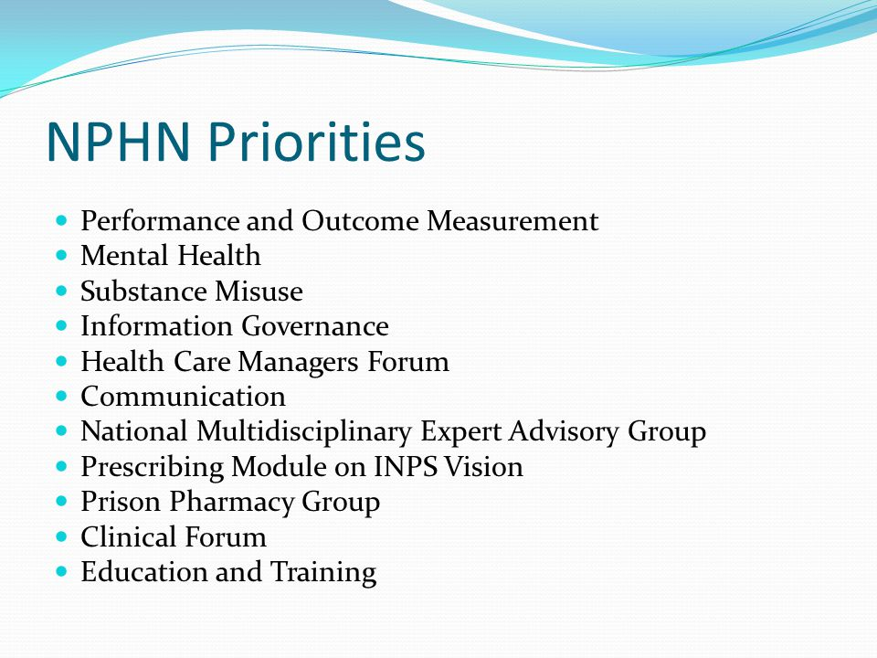 NPHN Priorities Performance and Outcome Measurement Mental Health Substance Misuse Information Governance Health Care Managers Forum Communication Nat