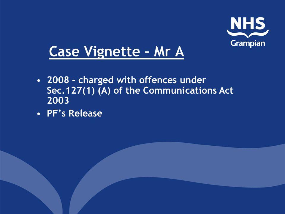 Case Vignette – Mr A Referred 2011 – SCS Charges: 1.Public Indecency 2.Public Indecency