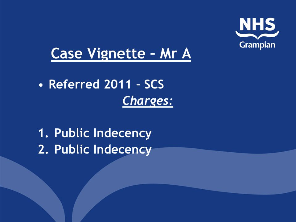 Case Vignette – Mr A Convicted of 2 charges CPO – 2 years CSOGP/JSOP – CP & CJSW, modified CBT, 2:1 180 hours unpaid work RSO – 5 years MAPPA Level 2 – 5 years