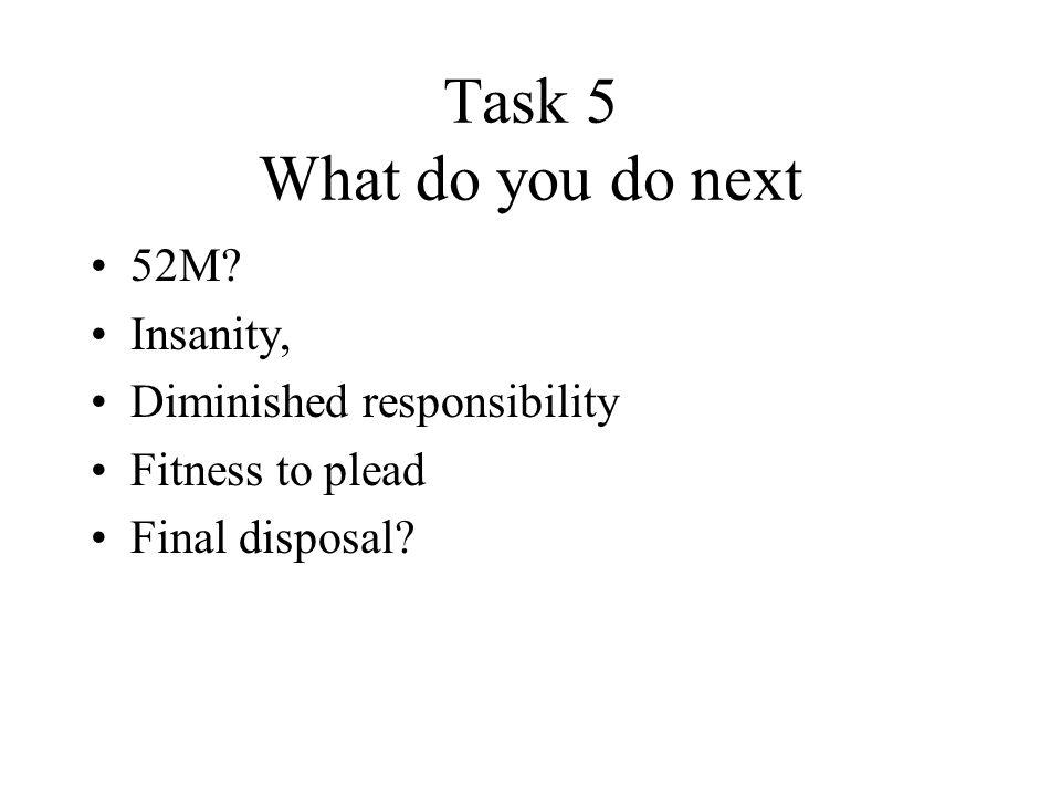 Task 5 What do you do next 52M.